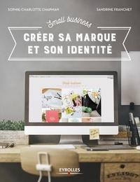 Sophie-Charlotte Chapman et Sandrine Franchet - Small business - Créer sa marque et son identité.