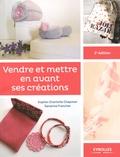 Sophie-Charlotte Chapman et Sandrine Franchet - Vendre et mettre en avant ses créations.