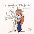 Sophie Charp - Un ogre dans mon jardin !. 1 CD audio