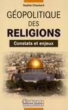 Sophie Chautard - Géopolitique des religions - Constats et enjeux.