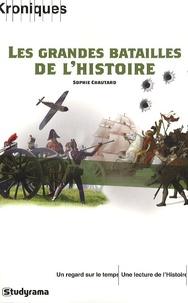 Sophie Chautard - Les grandes batailles de l'histoire.