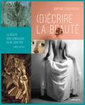 Sophie Chauveau - (D)écrire la beauté.