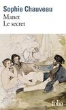 Sophie Chauveau - Manet, le secret.