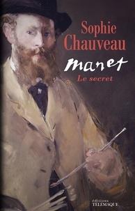 Sophie Chauveau - Manet - Le secret.
