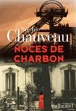 Sophie Chauveau - Noces de charbon.