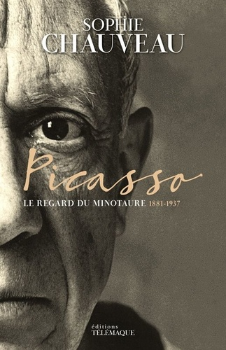 Picasso. Le regard du minotaure 1881-1937