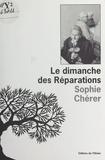 Sophie Chérer - Le dimanche des Réparations.