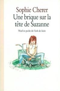 Sophie Chérer - Une brique sur la tête de Suzanne.