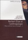 """Sophie Chevalier et Jean-Marie Privat - Norbert Elias et l'anthropologie - """"Nous sommes tous si étranges...""""."""