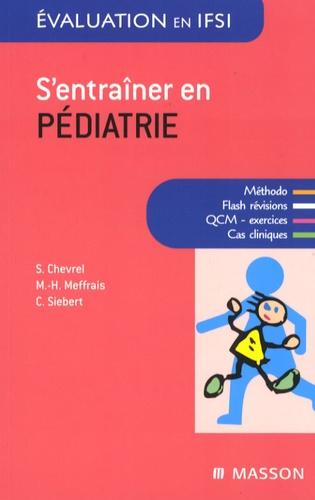 Sophie Chevrel et Marie-Hélène Meffrais - S'entraîner en pédiatrie.