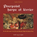 Sophie Clarinval - Pourpoint, harpe et lévrier - La vie de cour à la fin du Moyen Age en pays d'oc.