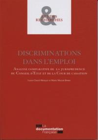 Discriminations dans l'emploi- Analyse comparative de la jurisprudence du Conseil d'Etat et de la Cour de cassation - Sophie Cluzel-Metayer |
