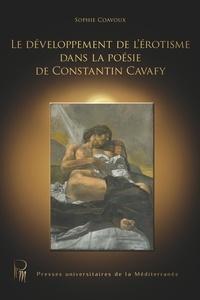 Sophie Coavoux - Le développement de l'érotisme dans la poésie de Constantin Cavafy.