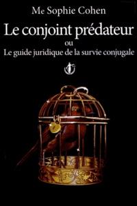 Le conjoint prédateur - Le guide juridique de la survie conjugale.pdf