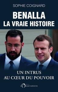 Ebooks gratuits télécharger doc Benalla, la vraie histoire in French  9791032906033 par Sophie Coignard