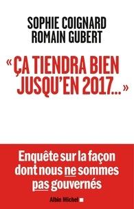 "Sophie Coignard et Romain Gubert - ""Ca tiendra bien jusqu'en 2017...""."