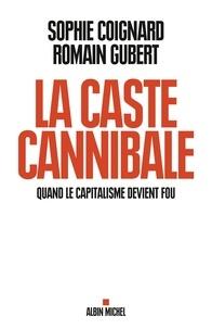 Sophie Coignard et Sophie Coignard - La Caste cannibale.