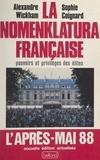 Sophie Coignard et Alexandre Wickham - La nomenklatura française - Pouvoirs et privilèges des élites.