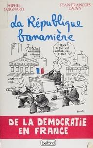 Sophie Coignard et J-F Lacan - La République bananière.