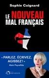 Sophie Coignard - Le nouveau mal français.