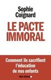 Sophie Coignard et Sophie Coignard - Le Pacte immoral.