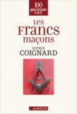 Sophie Coignard - Les francs maçons.