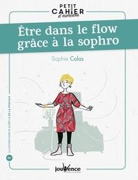 Sophie Colas - Etre dans le flow grâce à la sophro.
