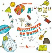 Sophie Collin - Bizzzzzarre ce bazar !.