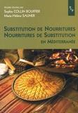 Sophie Collin Bouffier et Marie-Hélène Sauner - Substitution de nourritures/Nourritures de substitution en Méditerranée - Actes du colloque tenu à Aix-en-Provence les 14 et 15 mars 2003.