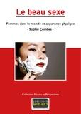 Sophie Combes - Le beau sexe - Femmes dans le monde et apparence physique.