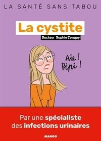 Sophie Conquy - La cystite - Mieux la comprendre, mieux la vivre.
