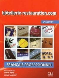 Sophie Corbeau et Chantal Dubois - Hôtellerie-restauration.com Français professionnel - Avec le livret : Guide oenologie et gastronomie. 1 DVD