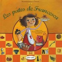 Sophie Cottin et Francesca Arbogast Albanese - Les pâtes de Francesca - Viva la pasta !.