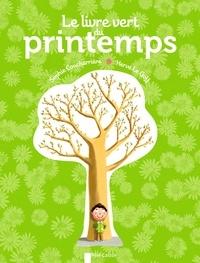 Sophie Coucharrière et Hervé Le Goff - Le livre vert du printemps.