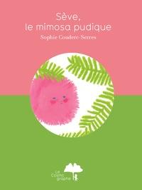 Sophie Couderc - Sève, le mimosa pudique.