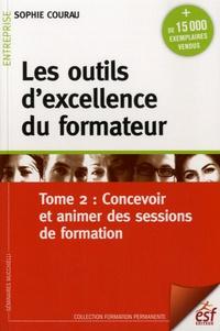 Ucareoutplacement.be Les outils d'excellence du formateur - Tome 2, Concevoir et animer des sessions de formation Image