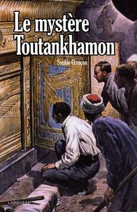 Sophie Crançon - Le mystère Toutankhamon.