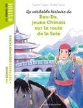 Sophie Crépon et Amélie Clavier - La véritable histoire de Bao-De, jeune Chinois sur la Route de la Soie.