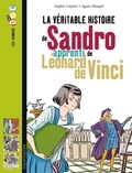 Sophie Crépon et Agnès Maupré - La véritable histoire de Sandro, apprenti de Léonard de Vinci.