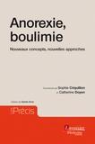 Sophie Criquillion et Catherine Doyen - Anorexie, boulimie - Nouveaux concepts, nouvelles approches.