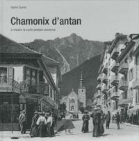 Sophie Cuenot - Chamonix d'Antan - A travers la carte postale ancienne.