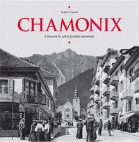 Sophie Cuenot - Chamonix - A travers la carte postale ancienne.