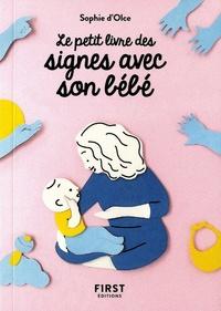 Sophie d' Olce - Le petit livre des signes avec son bébé.