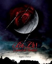 Sophie Dabat - Bit-Lit ! - L'Amour des vampires.