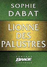 Sophie Dabat - Lionne des palustres.