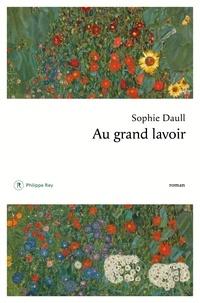 Sophie Daull - Au grand lavoir.