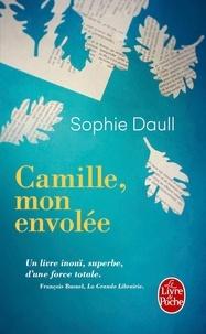 Sophie Daull - Camille, mon envolée.