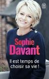 Sophie Davant - Il est temps de choisir sa vie !.