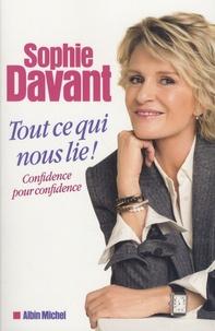 Sophie Davant - Tout ce qui nous lie - Confidence pour confidence.