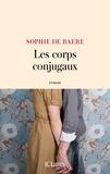 Sophie de Baere - Les corps conjugaux.